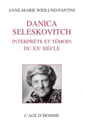 DANICA-SELESKOVITCH-Interprete-et-temoin-du-XXe-siecle