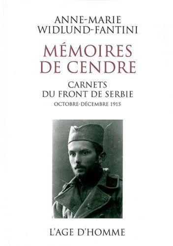 MEMOIRES-DE-CENDRE-carnets-du-front-de-Serbie-octobre-decembre-1915