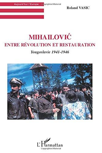 MIHAILOVIC-entre-revolution-et-restauration