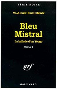 bleu-mistral-la-balade-dun-yougo-tome-i