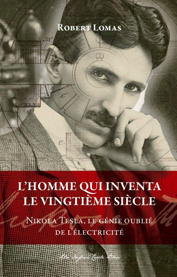 L'Homme qui inventa le XXe siècle – Nikola Tesla, le génie oublié de l'électricité